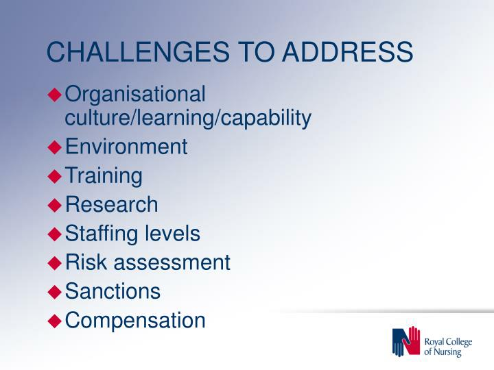 CHALLENGES TO ADDRESS
