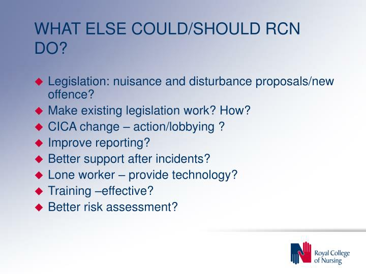 WHAT ELSE COULD/SHOULD RCN DO?