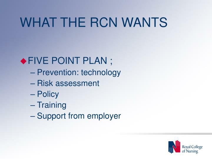 WHAT THE RCN WANTS