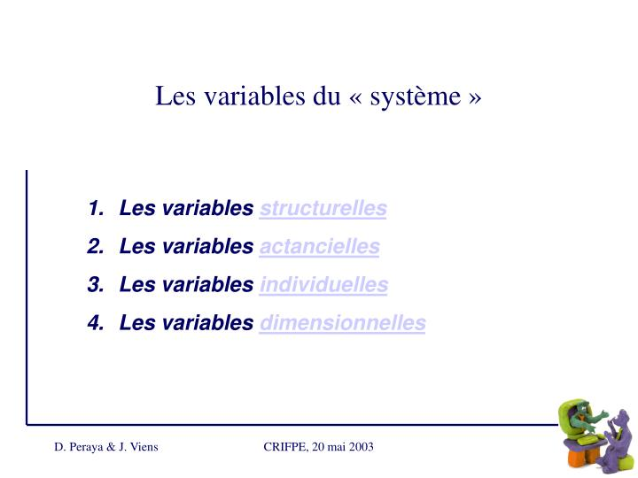 Les variables du «système»