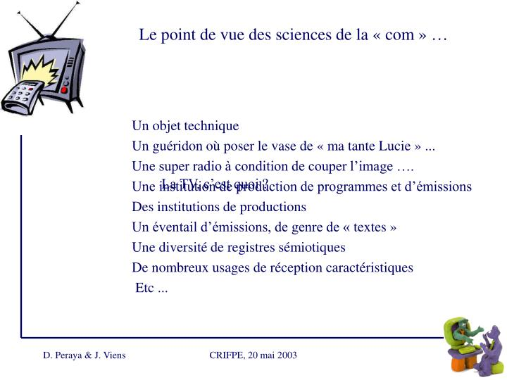 Le point de vue des sciences de la « com »