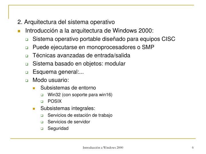 2. Arquitectura del sistema operativo