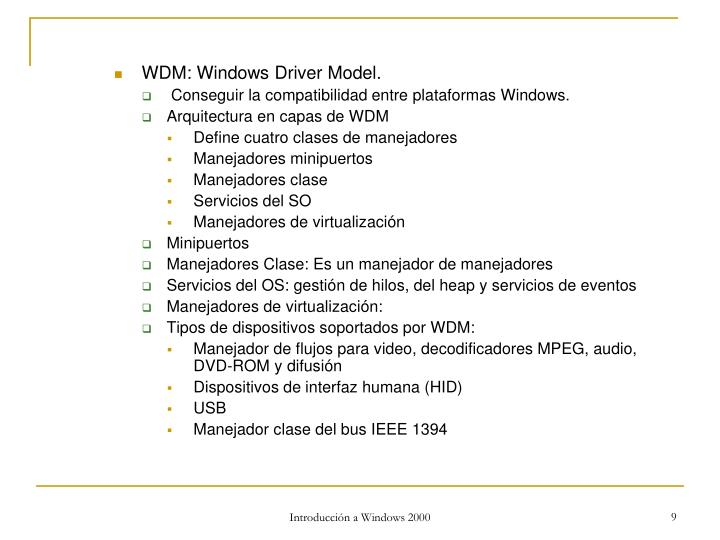 WDM: Windows Driver Model.