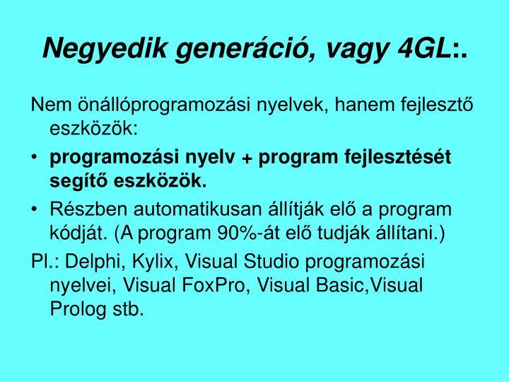 Negyedik generáció, vagy 4GL
