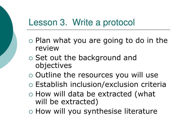 Lesson 3.  Write a protocol