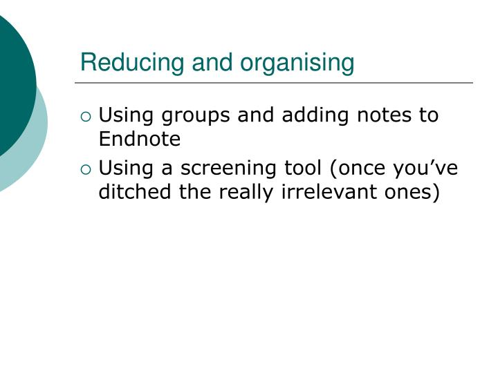 Reducing and organising
