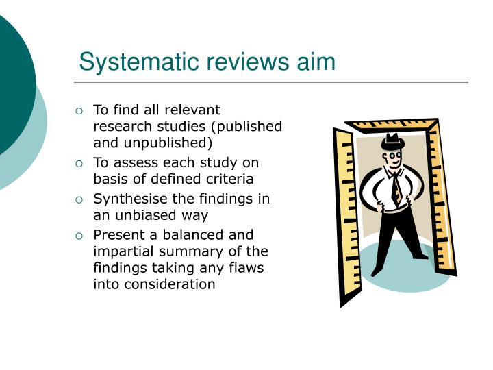 Systematic reviews aim
