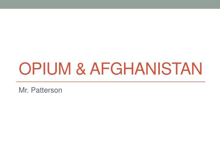 Opium & Afghanistan