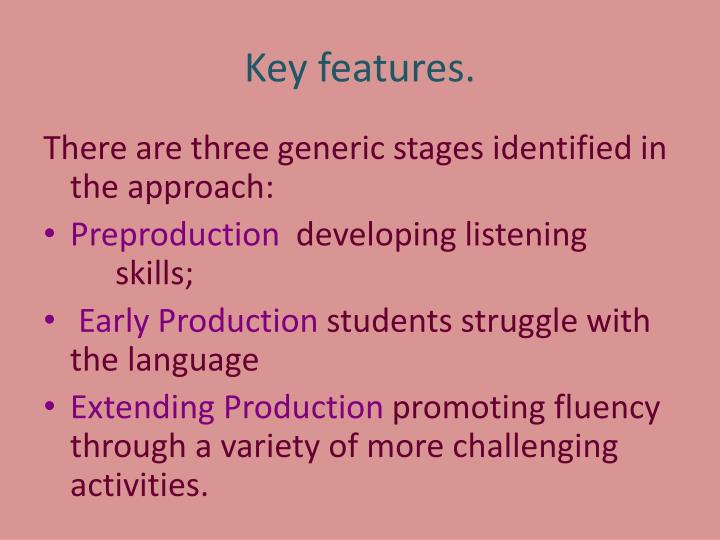 Key features.