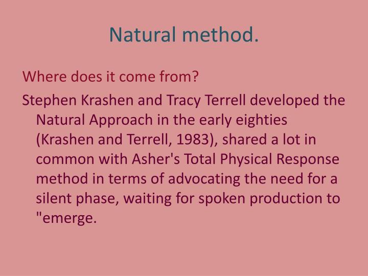 Natural method.