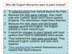 why did english monarchs want to plant ireland
