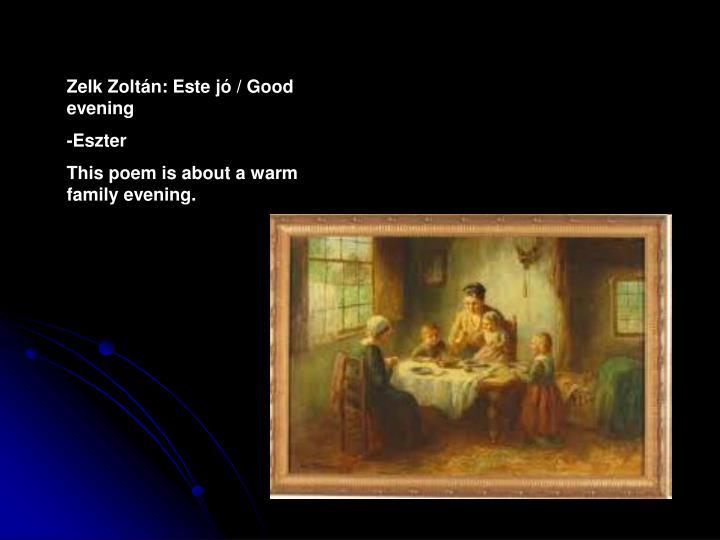 Zelk Zoltán: Este jó / Good evening