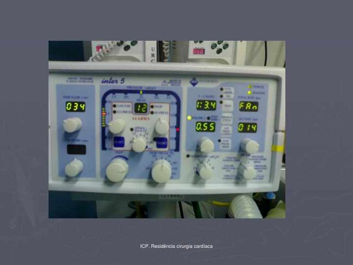 ICP. Residência cirurgia cardíaca