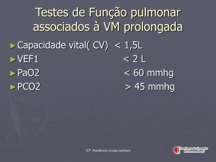 Testes de Função pulmonar associados à VM prolongada