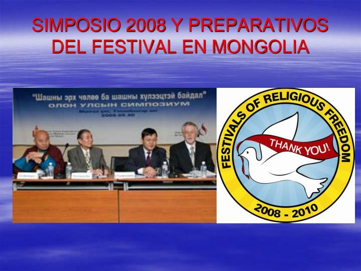 SIMPOSIO 2008 Y PREPARATIVOS DEL FESTIVAL EN MONGOLIA