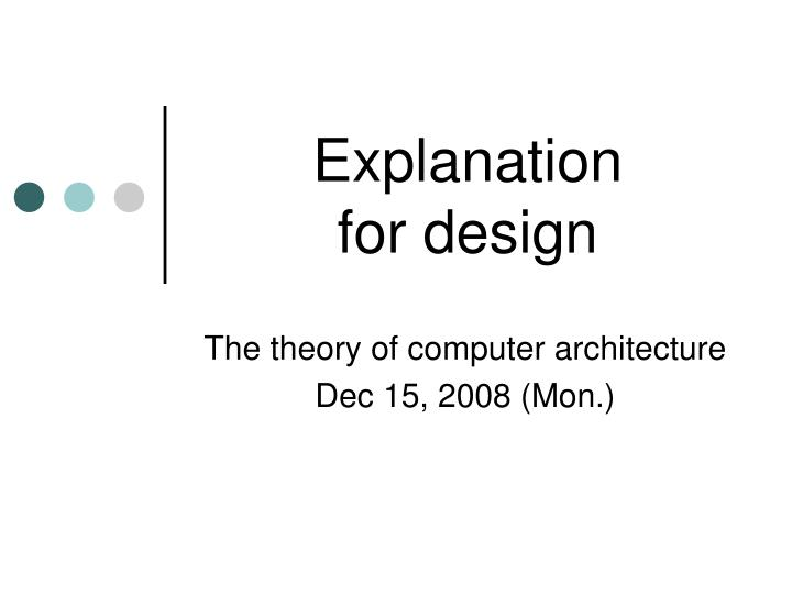 Explanation for design