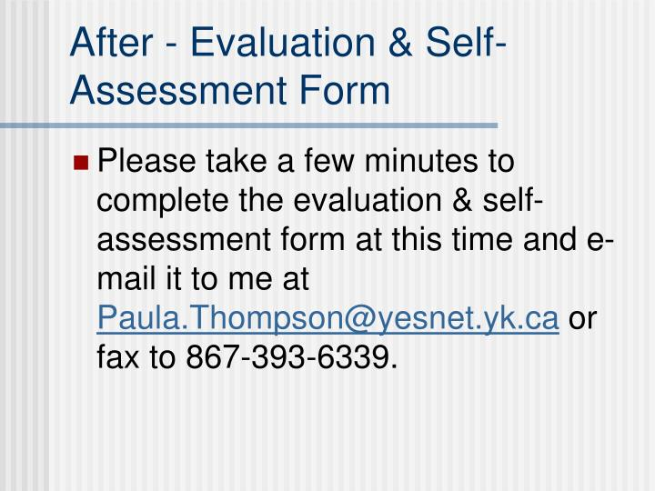 After - Evaluation & Self-Assessment Form