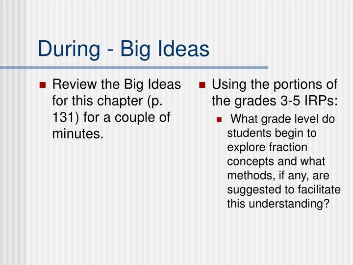 Review the Big Ideas for this chapter (p. 131) for a couple of minutes.