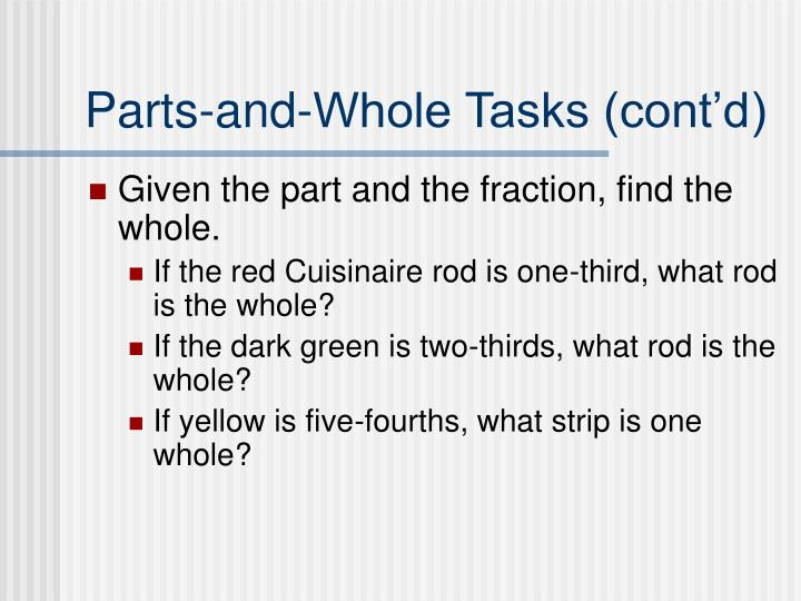 Parts-and-Whole Tasks (cont'd)