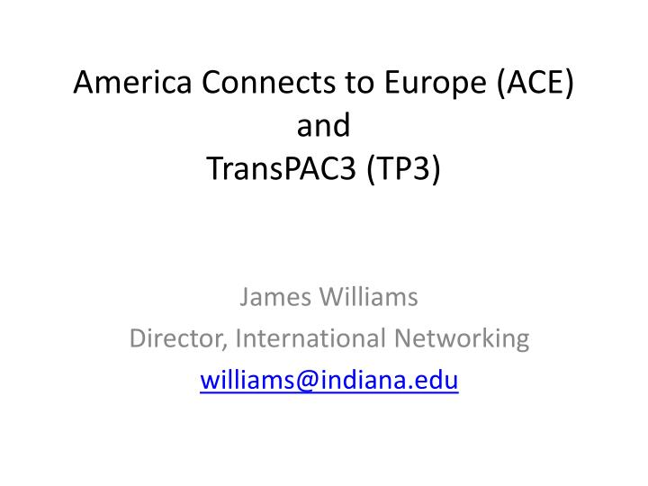 America connects to europe ace and transpac3 tp3