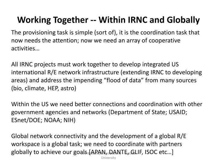 Working Together -- Within IRNC and Globally
