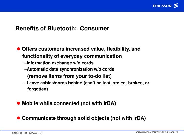 Benefits of Bluetooth:  Consumer