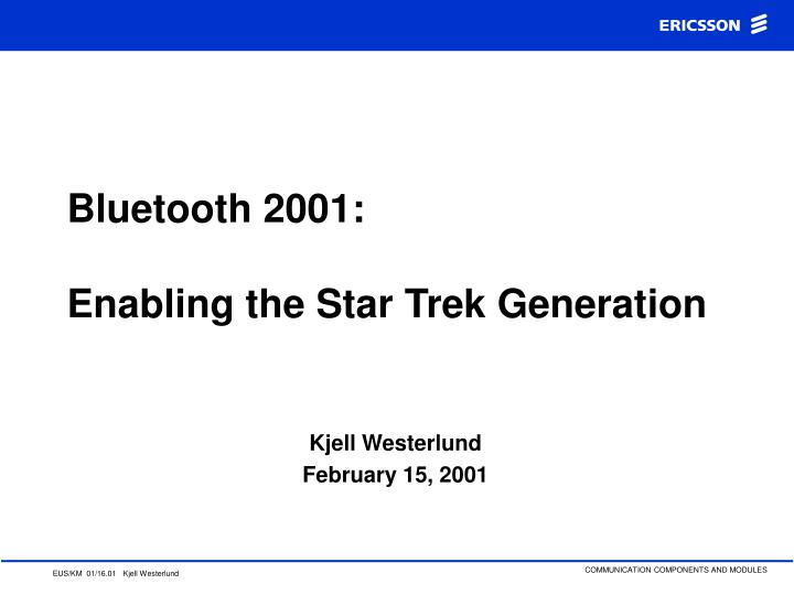 Bluetooth 2001 enabling the star trek generation