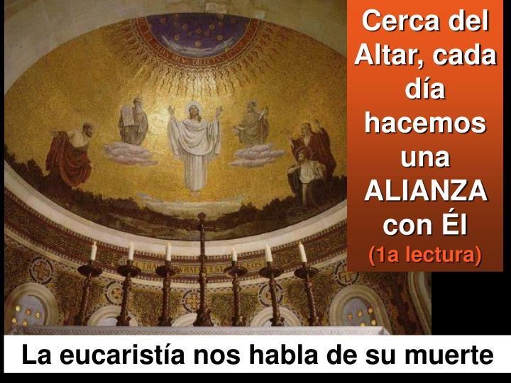 Cerca del Altar, cada día hacemos una ALIANZA  con Él