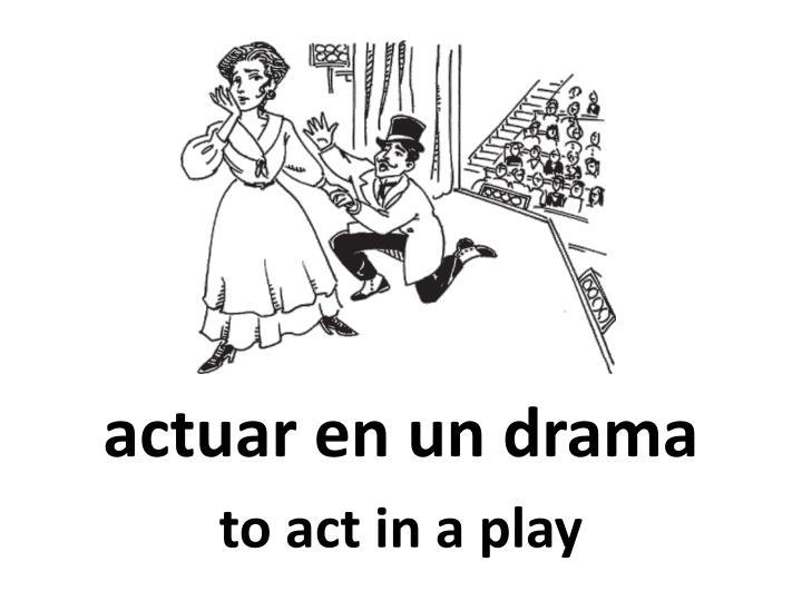 actuar en un drama