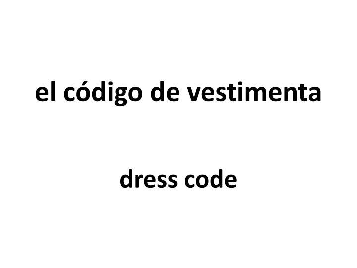 el código de vestimenta