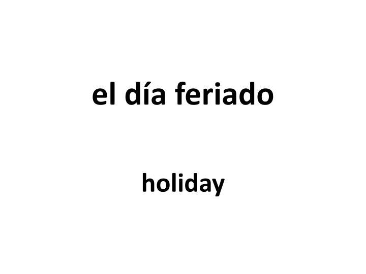 el día feriado