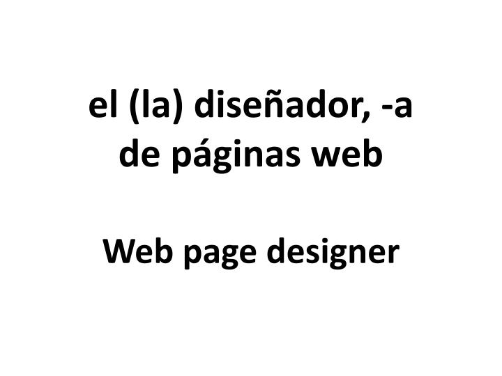 el (la) diseñador, -a