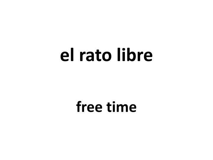el rato libre