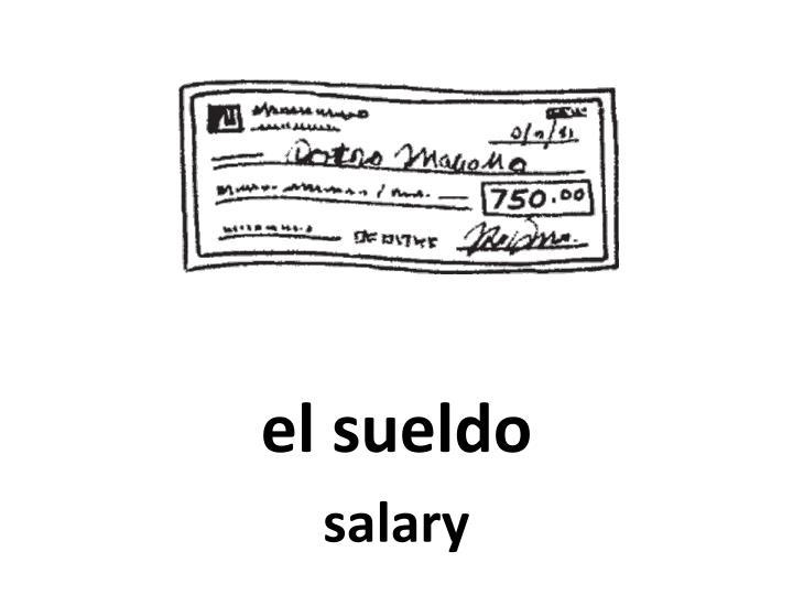 el sueldo