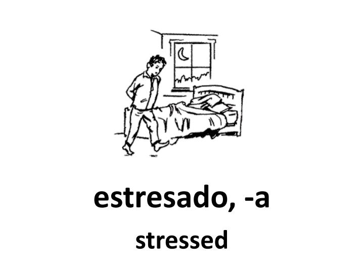 estresado, -a