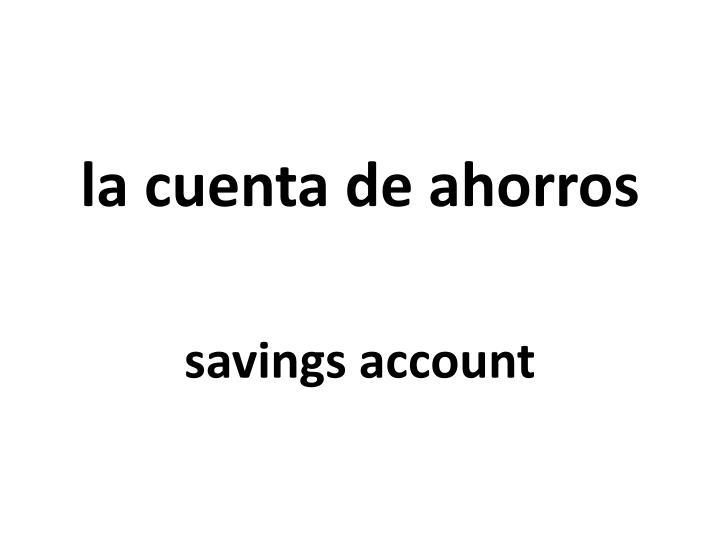 la cuenta de ahorros