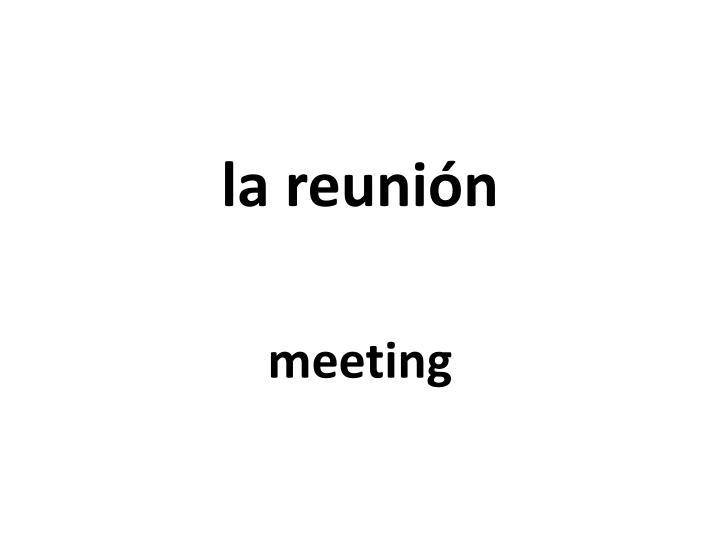 la reunión