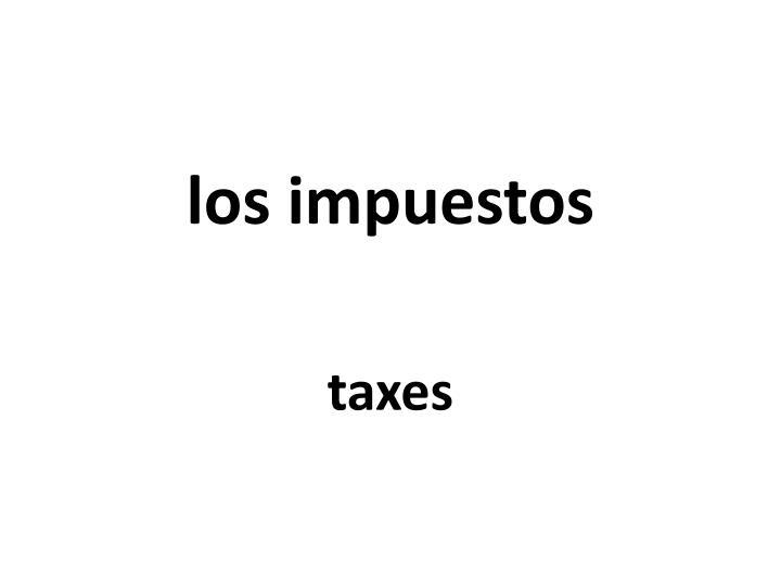 los impuestos