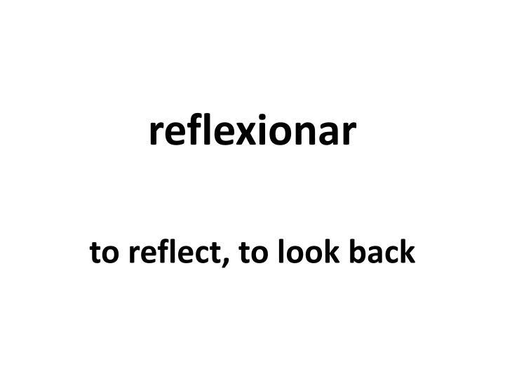 reflexionar