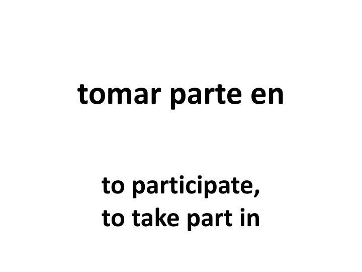 tomar parte en