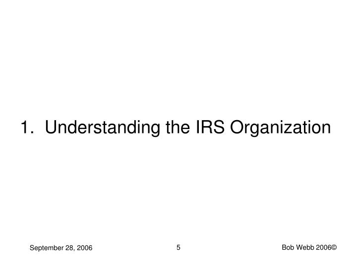 1.  Understanding the IRS Organization