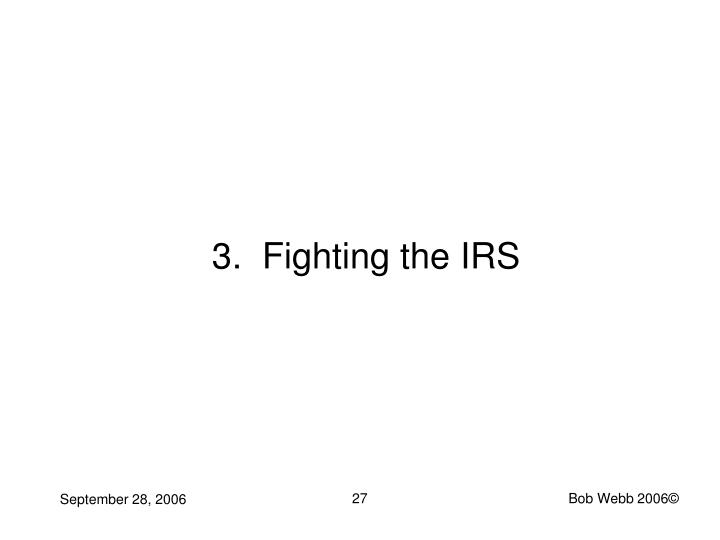 3.  Fighting the IRS