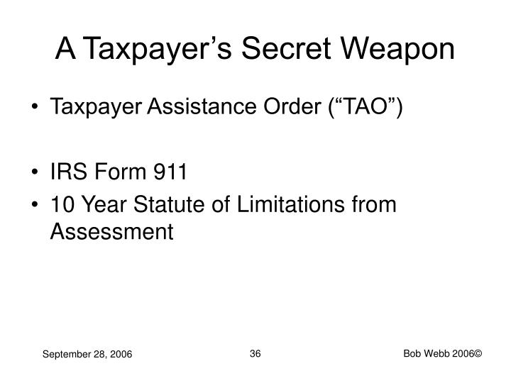 A Taxpayer's Secret Weapon