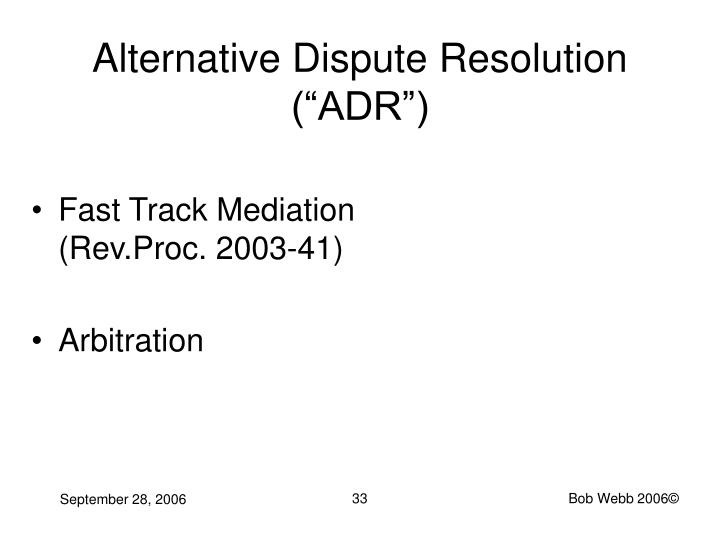 "Alternative Dispute Resolution (""ADR"")"