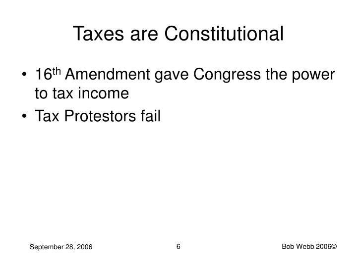 Taxes are Constitutional