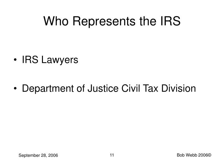 Who Represents the IRS