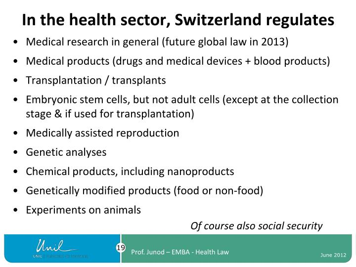 In the health sector, Switzerland regulates