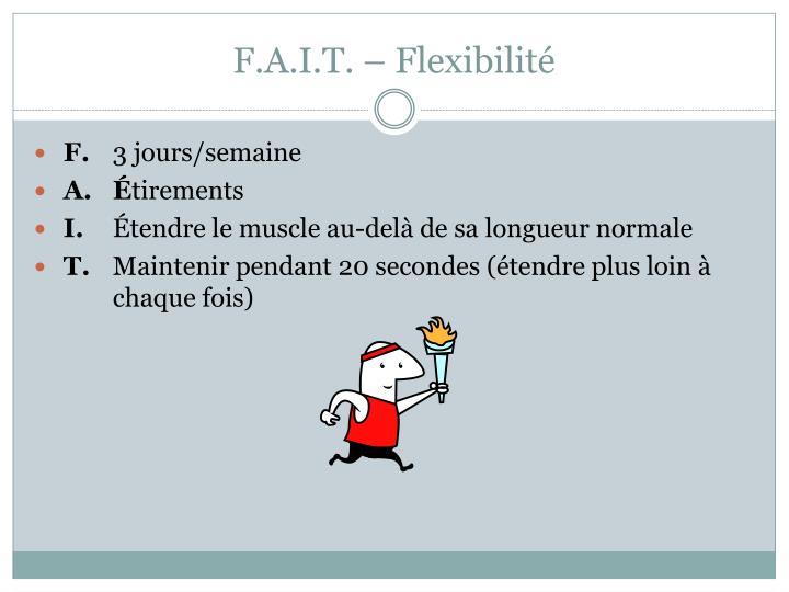 F.A.I.T. – Flexibilité