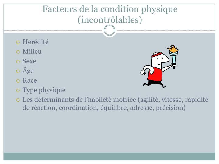 Facteurs de la condition physique (incontrôlables)