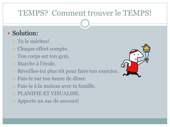 TEMPS?  Comment trouver le TEMPS!